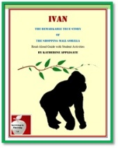 Ivan: The Remarkable True Story Read-Aloud Guide